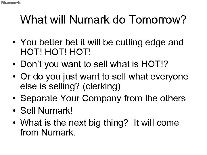 What will Numark do Tomorrow? • You better bet it will be cutting edge