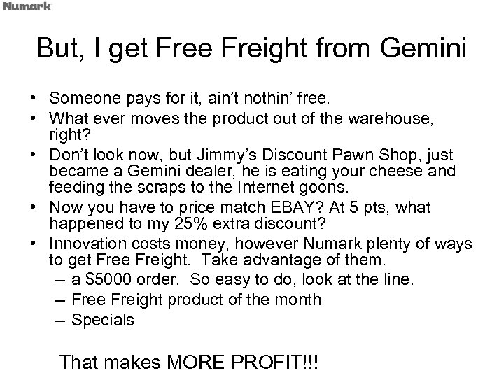 But, I get Free Freight from Gemini • Someone pays for it, ain't nothin'
