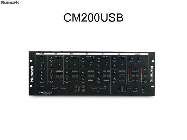 CM 200 USB