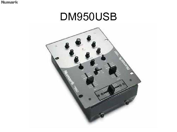 DM 950 USB