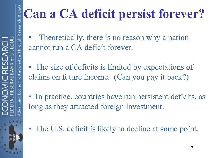 Can a CA deficit persist forever? • Theoretically, there is no reason why a