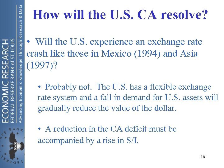 How will the U. S. CA resolve? • Will the U. S. experience an
