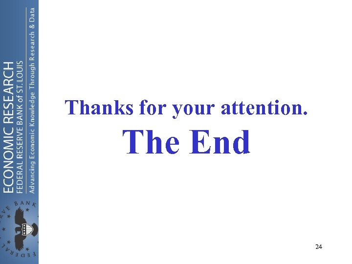 Thanks for your attention. The End 24
