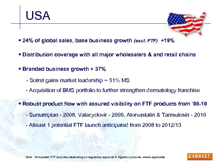 USA § 24% of global sales, base business growth (excl. FTF) +19% § Distribution