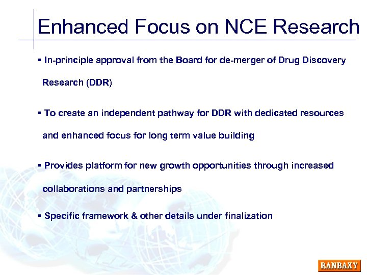 Enhanced Focus on NCE Research § In-principle approval from the Board for de-merger of