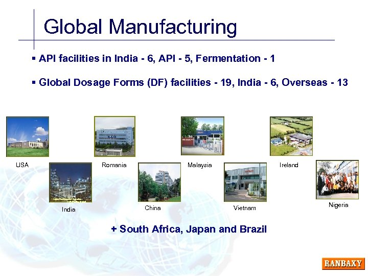 Global Manufacturing § API facilities in India - 6, API - 5, Fermentation -