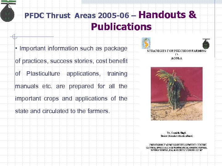 Handouts & Publications PFDC Thrust Areas 2005 -06 – • Important information such as