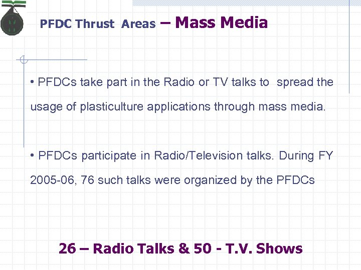 PFDC Thrust Areas – Mass Media • PFDCs take part in the Radio or