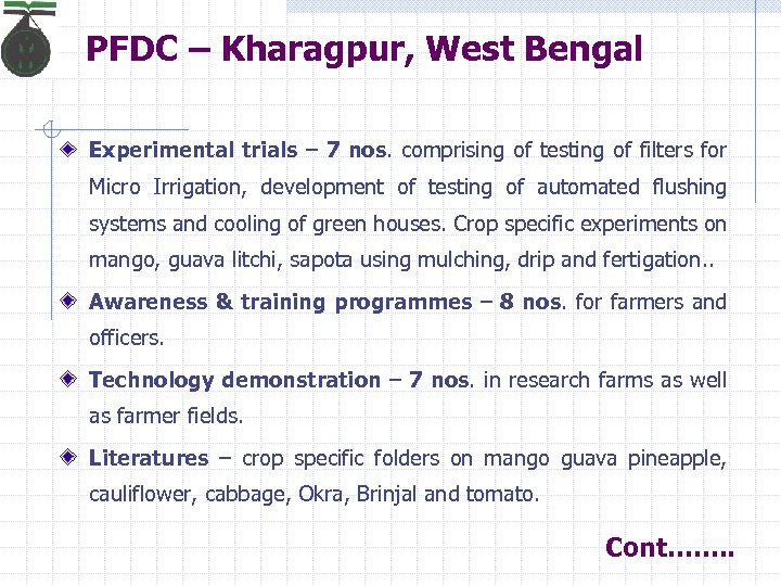 PFDC – Kharagpur, West Bengal Experimental trials – 7 nos. comprising of testing of