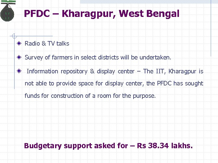 PFDC – Kharagpur, West Bengal Radio & TV talks Survey of farmers in select