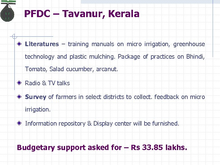PFDC – Tavanur, Kerala Literatures – training manuals on micro irrigation, greenhouse technology and