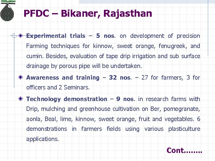 PFDC – Bikaner, Rajasthan Experimental trials – 5 nos. on development of precision Farming