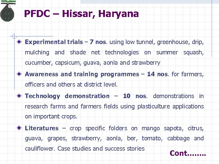 PFDC – Hissar, Haryana Experimental trials – 7 nos. using low tunnel, greenhouse, drip,