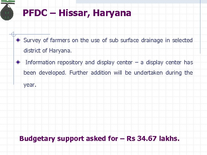PFDC – Hissar, Haryana Survey of farmers on the use of sub surface drainage