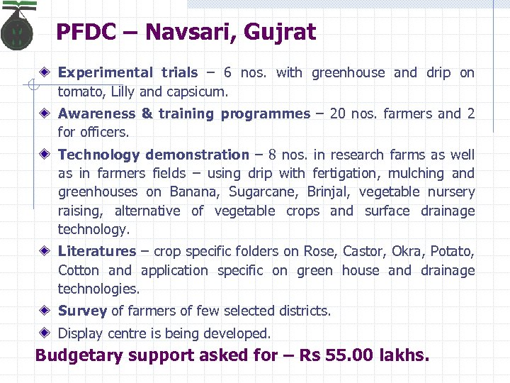 PFDC – Navsari, Gujrat Experimental trials – 6 nos. with greenhouse and drip on