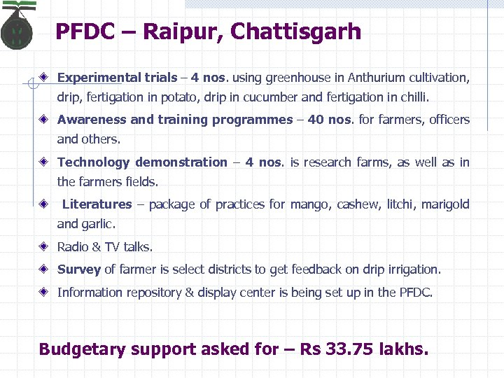 PFDC – Raipur, Chattisgarh Experimental trials – 4 nos. using greenhouse in Anthurium cultivation,