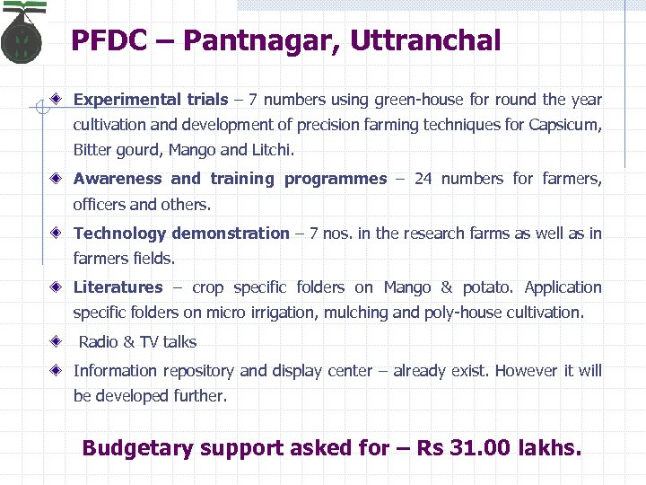 PFDC – Pantnagar, Uttranchal Experimental trials – 7 numbers using green-house for round the