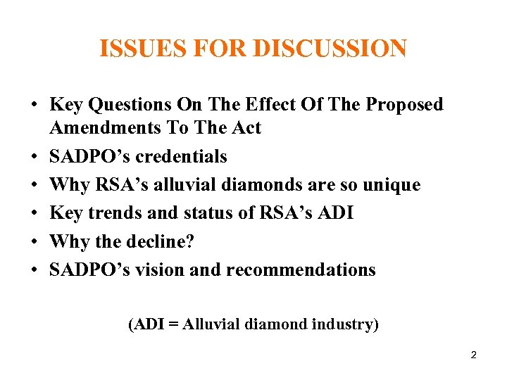 ISSUES FOR DISCUSSION • Key Questions On The Effect Of The Proposed Amendments To