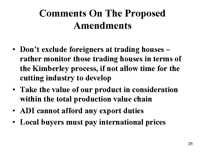 Comments On The Proposed Amendments • Don't exclude foreigners at trading houses – rather