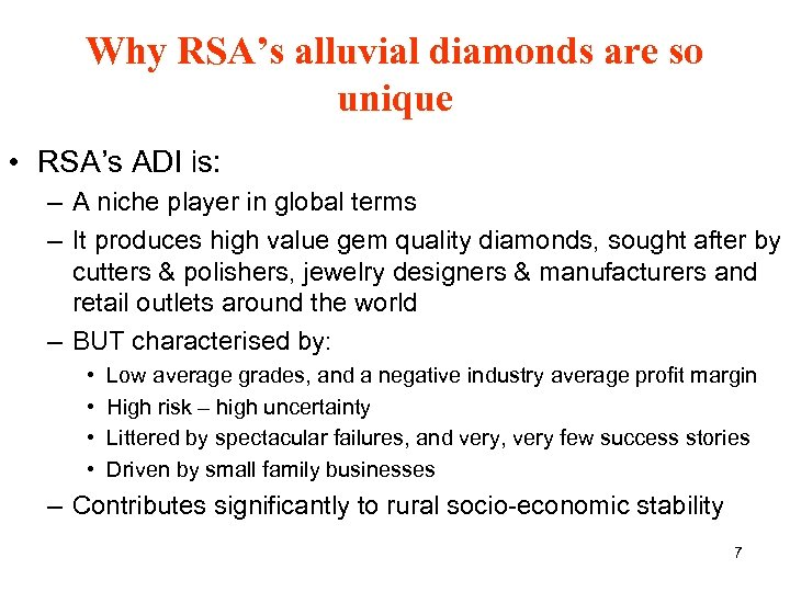 Why RSA's alluvial diamonds are so unique • RSA's ADI is: – A niche