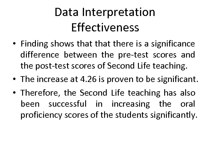 Data Interpretation Effectiveness • Finding shows that there is a significance difference between the