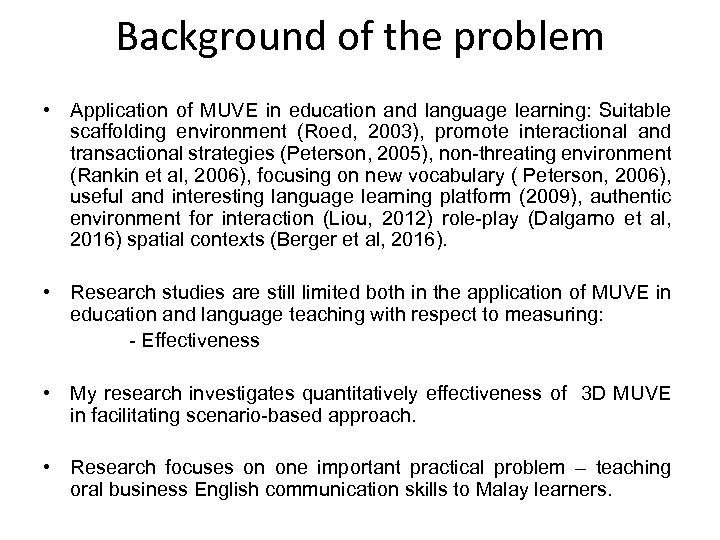 Background of the problem • Application of MUVE in education and language learning: Suitable