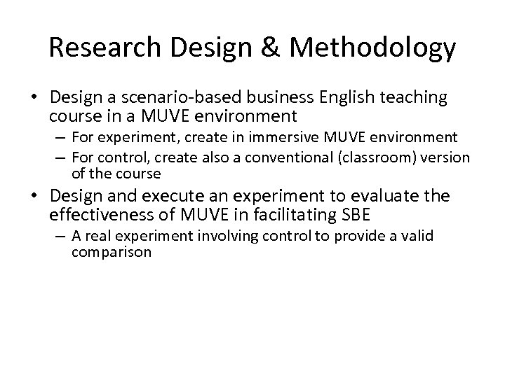 Research Design & Methodology • Design a scenario-based business English teaching course in a
