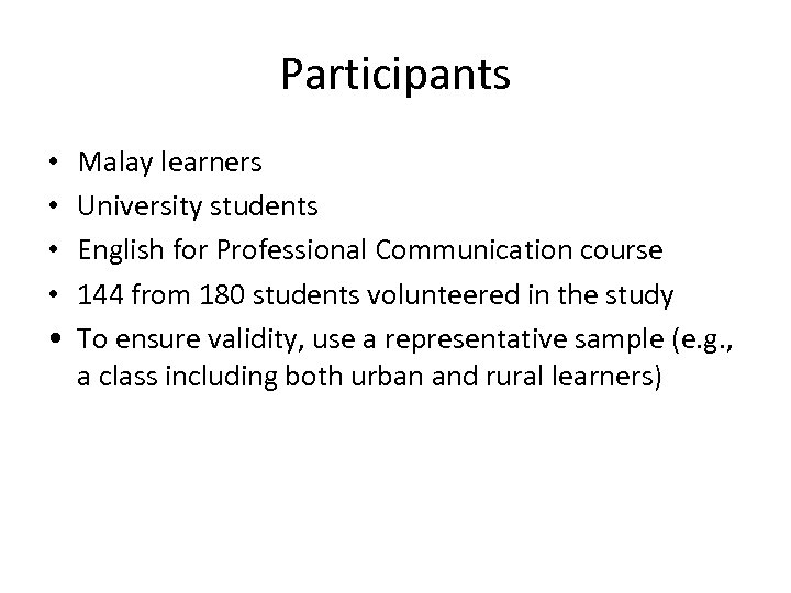 Participants • • • Malay learners University students English for Professional Communication course 144