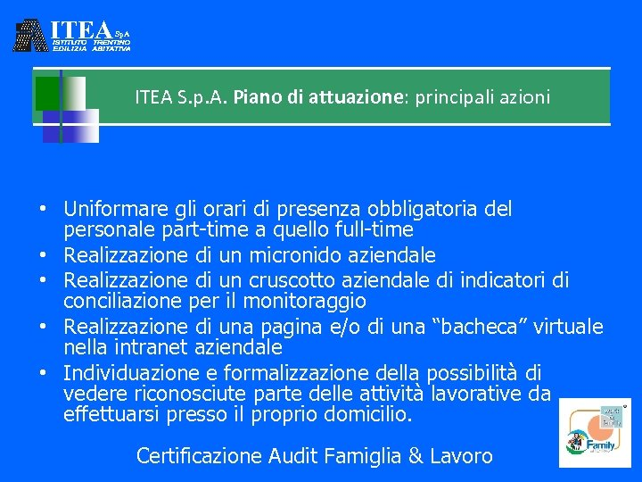 ITEA Sp. A ITEA S. p. A. Piano di attuazione: principali azioni • Uniformare