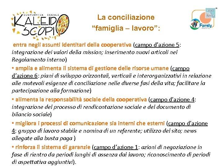 """La conciliazione """"famiglia – lavoro"""": entra negli assunti identitari della cooperativa (campo d'azione 5:"""