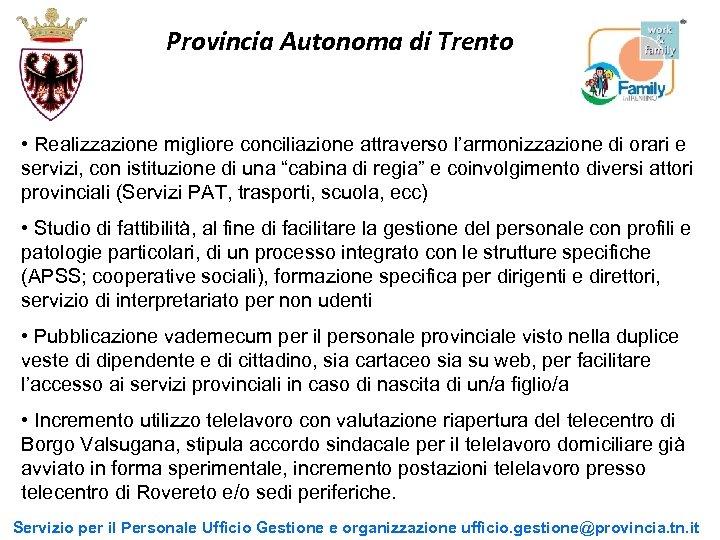 Provincia Autonoma di Trento • Realizzazione migliore conciliazione attraverso l'armonizzazione di orari e servizi,