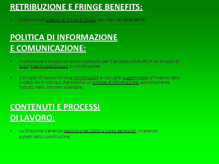RETRIBUZIONE E FRINGE BENEFITS: • Elaborare un sistema di Borse di Studio per i