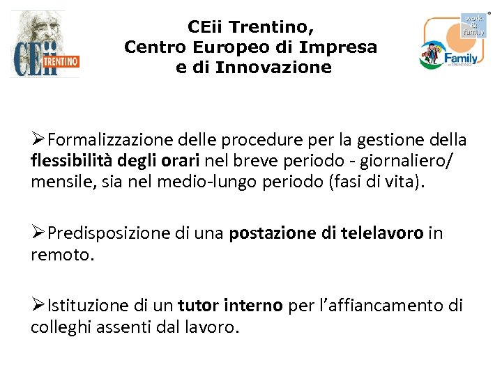 CEii Trentino, Centro Europeo di Impresa e di Innovazione ØFormalizzazione delle procedure per la