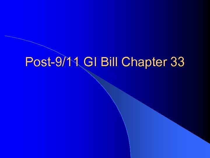 Post-9/11 GI Bill Chapter 33