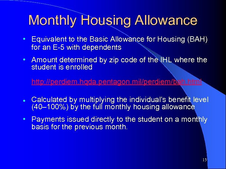 Monthly Housing Allowance • Equivalent to the Basic Allowance for Housing (BAH) for an