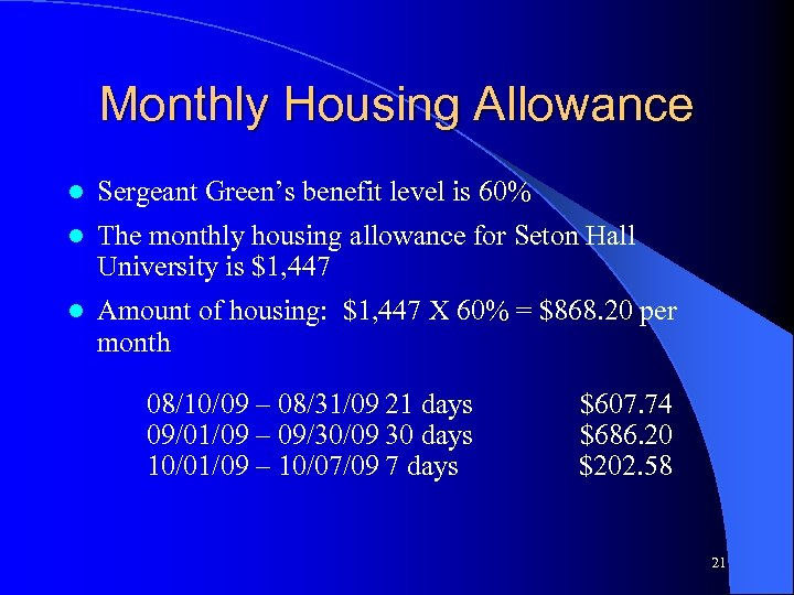 Monthly Housing Allowance l Sergeant Green's benefit level is 60% l The monthly housing