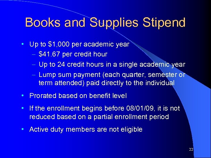 Books and Supplies Stipend • Up to $1, 000 per academic year – $41.