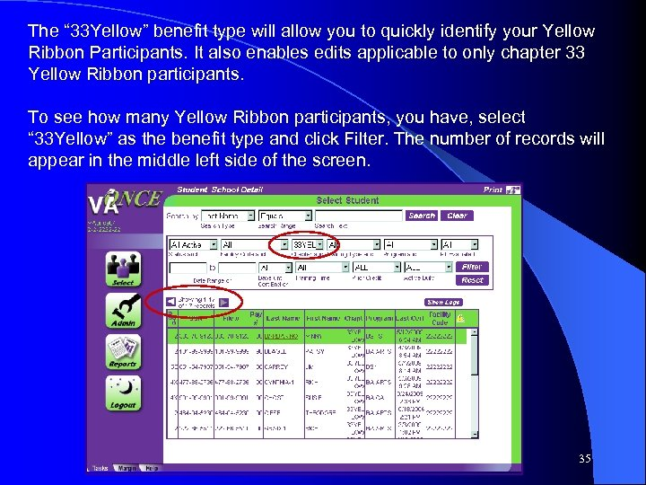 "The "" 33 Yellow"" benefit type will allow you to quickly identify your Yellow"