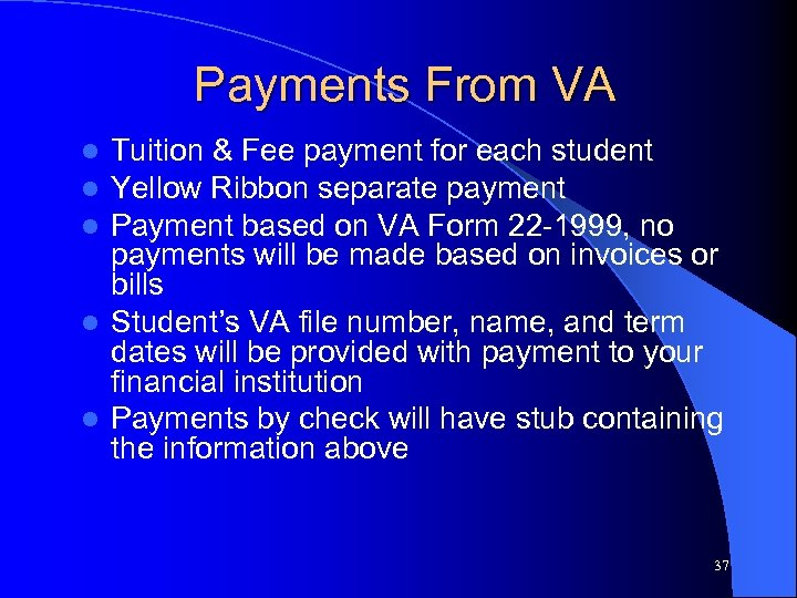 Payments From VA Tuition & Fee payment for each student Yellow Ribbon separate payment