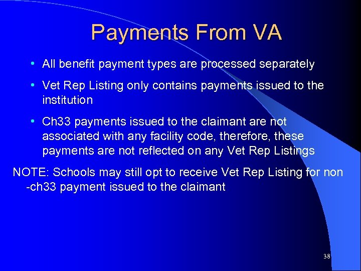 Payments From VA • All benefit payment types are processed separately • Vet Rep