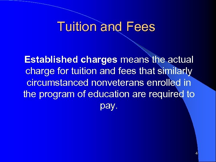 Tuition and Fees Established charges means the actual charge for tuition and fees that