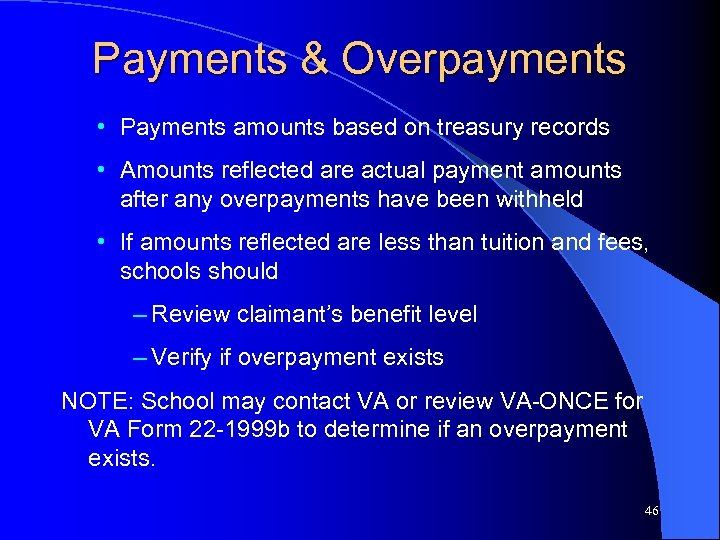 Payments & Overpayments • Payments amounts based on treasury records • Amounts reflected are