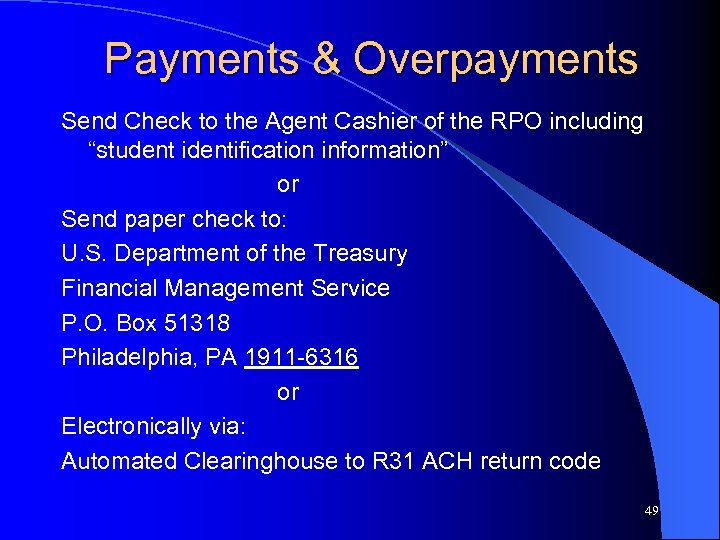 "Payments & Overpayments Send Check to the Agent Cashier of the RPO including ""student"