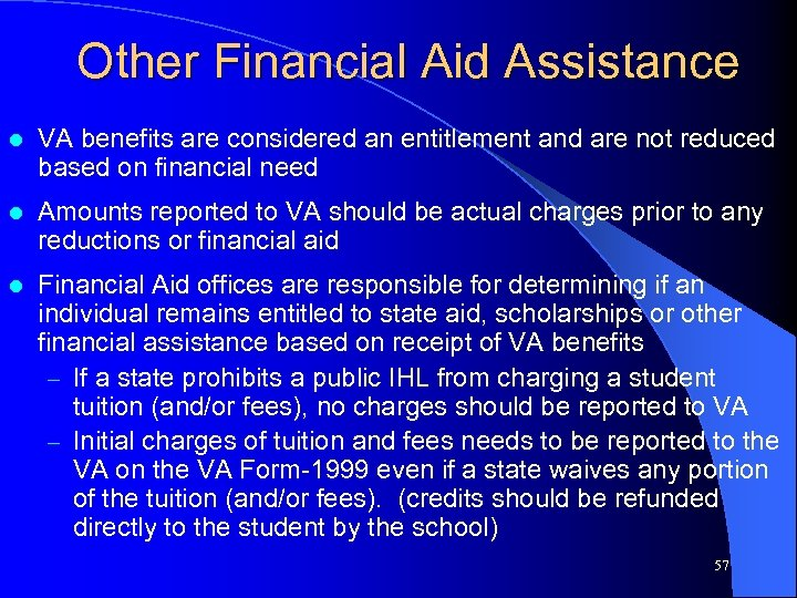 Other Financial Aid Assistance l VA benefits are considered an entitlement and are not