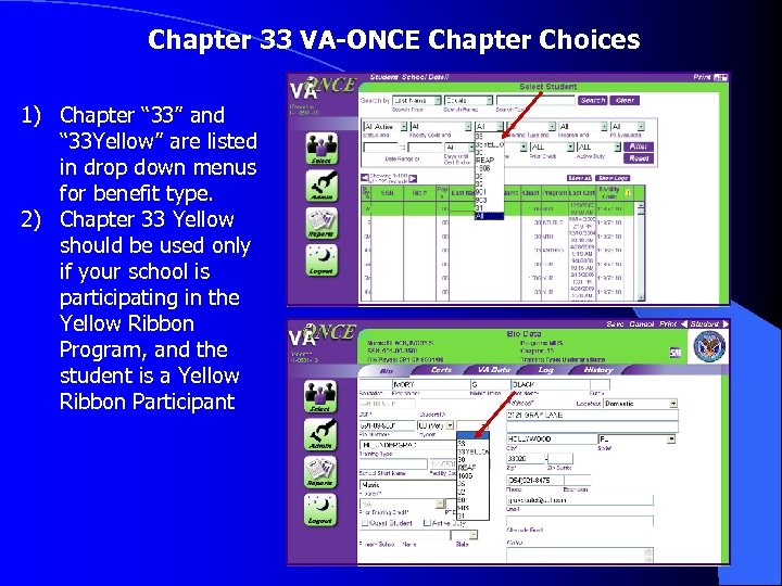 "Chapter 33 VA-ONCE Chapter Choices 1) Chapter "" 33"" and "" 33 Yellow"" are"