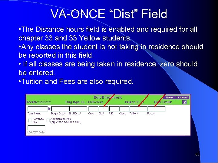 "VA-ONCE ""Dist"" Field • The Distance hours field is enabled and required for all"