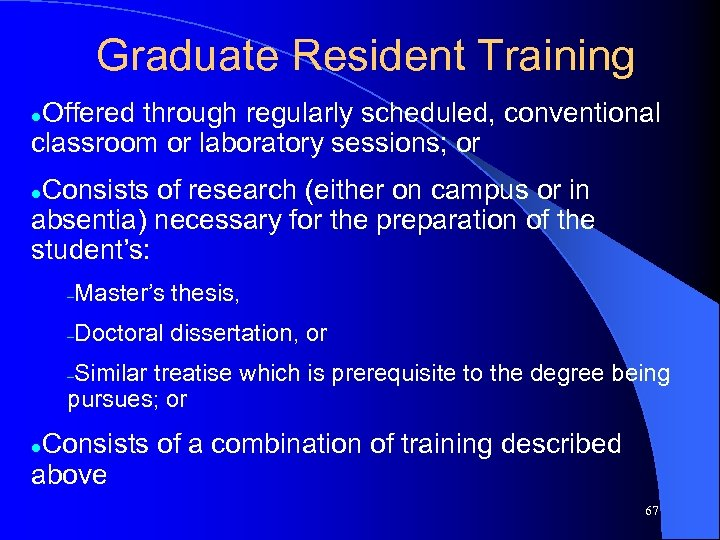 Graduate Resident Training Offered through regularly scheduled, conventional classroom or laboratory sessions; or l