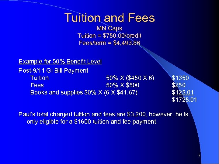 Tuition and Fees MN Caps Tuition = $750. 00/credit Fees/term = $4, 493. 86