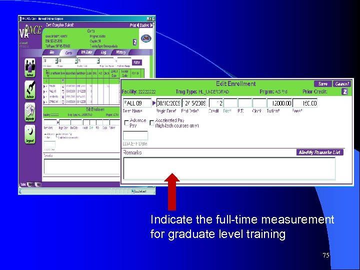 Indicate the full-time measurement for graduate level training 75