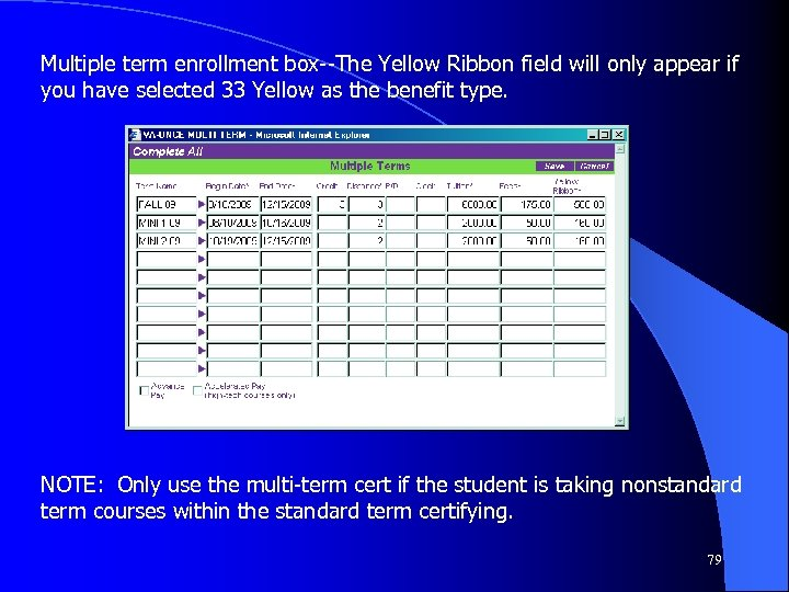Multiple term enrollment box--The Yellow Ribbon field will only appear if you have selected